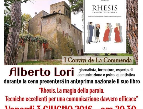 """Presentazione in anteprima nazionale del libro di Alberto Lori """"Rhesis. La magia della parola. Tecniche eccellenti per una comunicazione davvero efficace."""""""